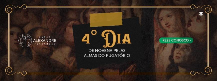 4 DIA DA NOVENA PELAS ALMAS DO PURGATORIO