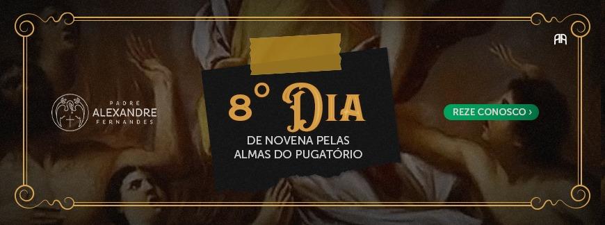 8 DIA DA NOVENA PELAS ALMAS DO PURGATORIO